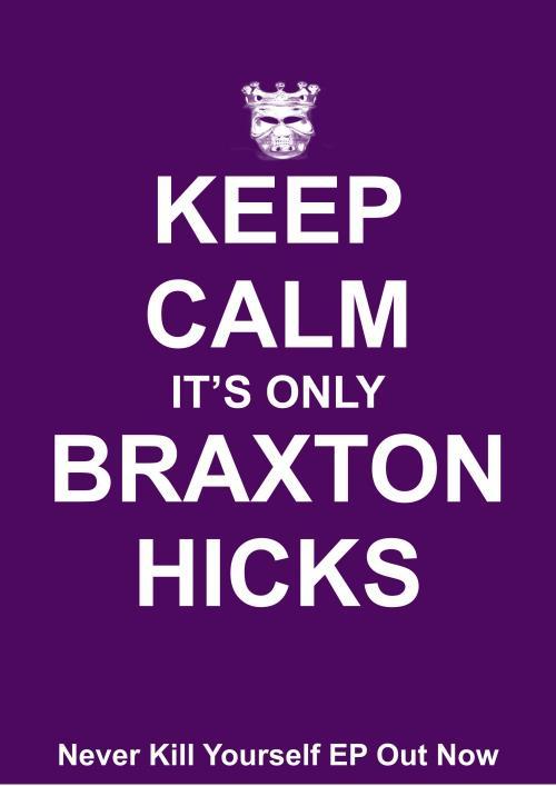 Braxton Hicks Keep Calm